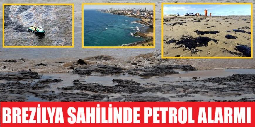 Brezilya kıyılarında petrol alarmı: 9 eyaleti etkiledi