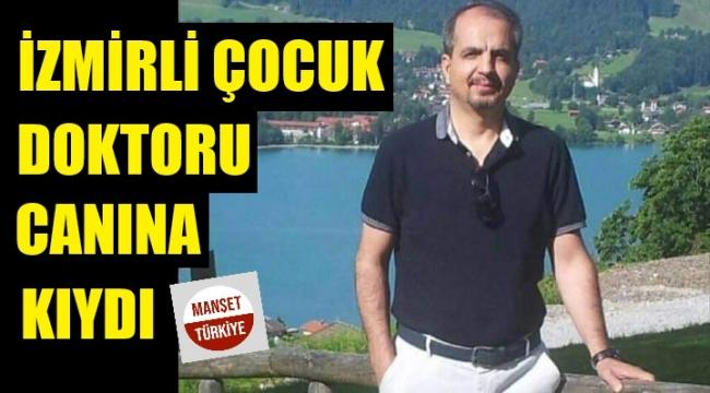 İzmirli doktorun travmatik intiharı