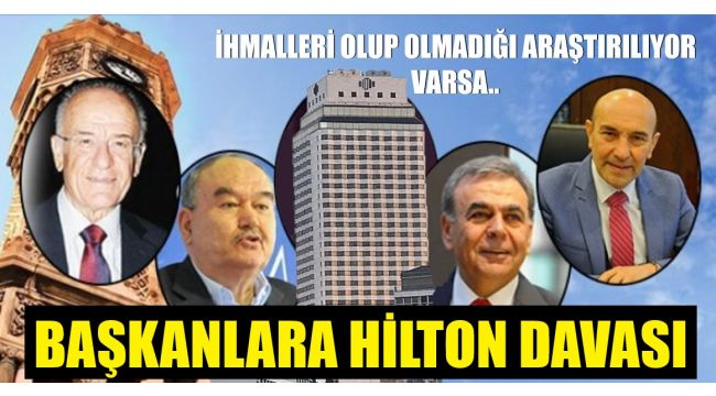 Başkanlar Hilton için yargılanabilir!