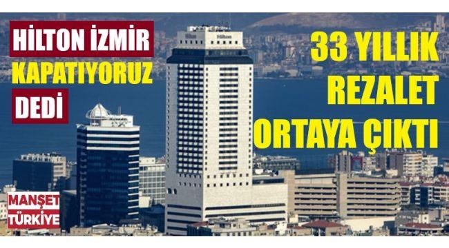 İzmir Hilton'un altındaki rezalet