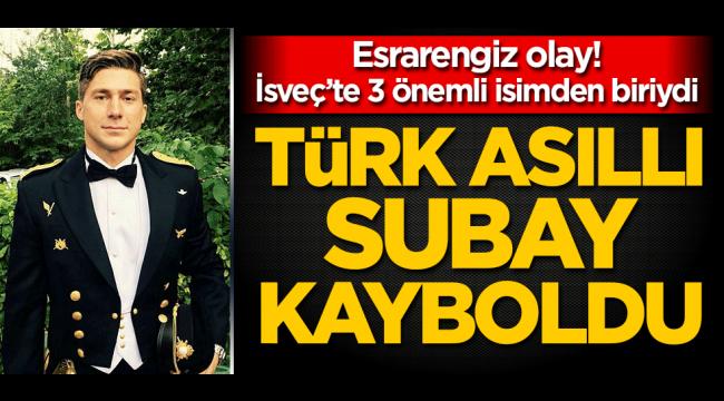 Esrarengiz olay! Türk asıllı subay kayboldu
