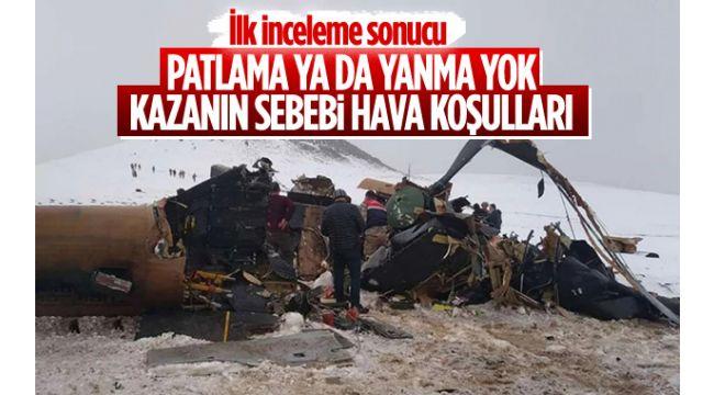 Helikopterde patlama ve yanma emaresine rastlanmadı