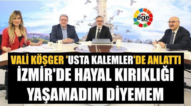 İzmir Valisi'nden 'Usta Kelemler'e çok önemli açıklamalar