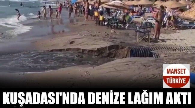Kuşadası'nda patlayan kanalizasyon denize aktı