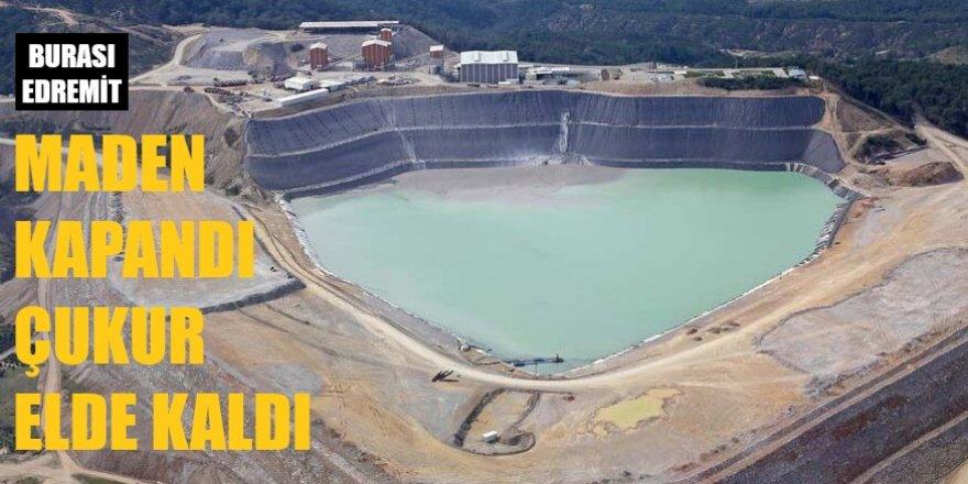 Burası Edremit! Maden kapandı, çukuru zehir saçıyor