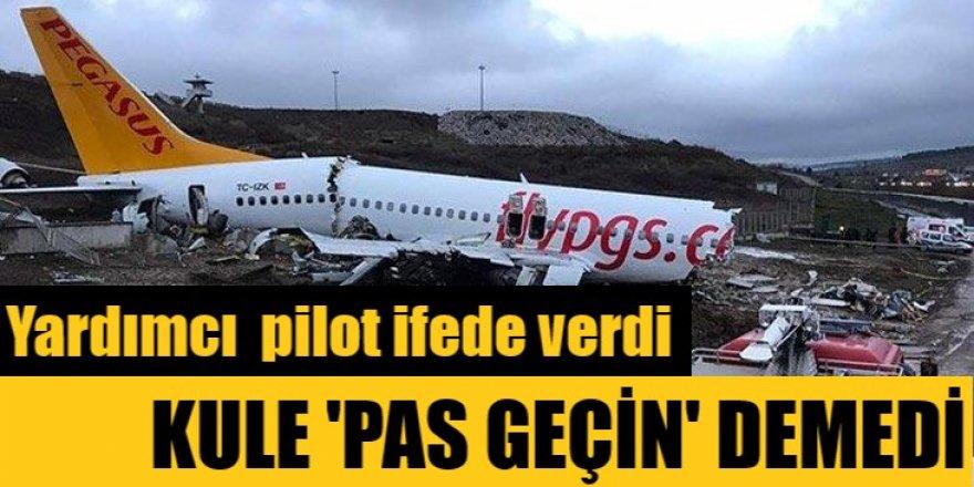 İstanbul'daki uçak kazası ile ilgili yardımcı pilotun ifadeleri ortaya çıktı