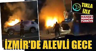 İzmir'de araç cayır cayır yandı
